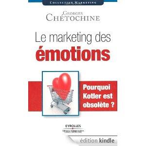 le marketing des émotions, georges chetochine