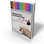 comment écrire article de blog à succès