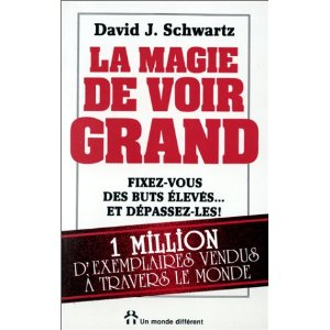 David J. Schwartz, la magie de voir grand, se fixer des buts