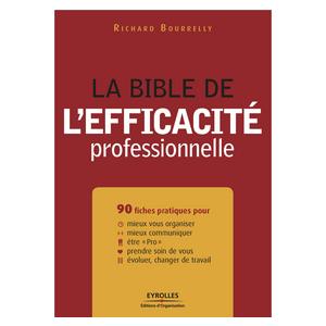 La bible de l'efficacité professionnelle, livre sur l'efficacité, richard bourrely