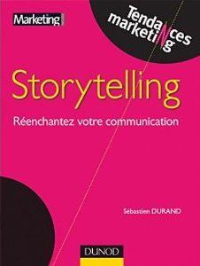 storytelling, réenchanter votre communication, Sébastien Durand